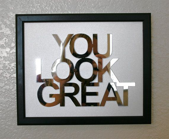 YOU LOOK GREAT  phrase wall mirrored art on real by OMGstencils, $34.00...love this for powder room