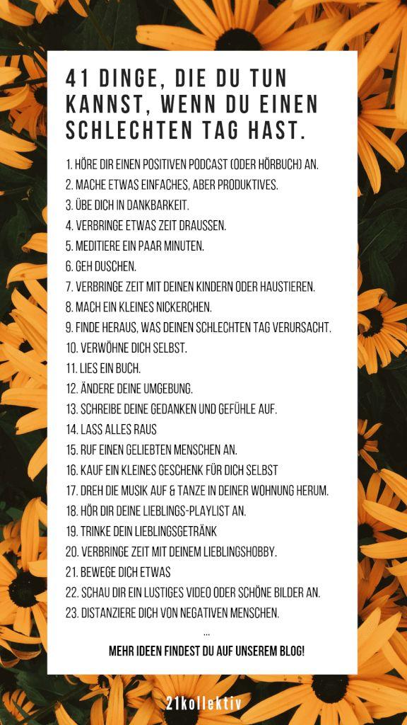 Tue diese 41 Dinge, wenn du einen schlechten Tag hast.