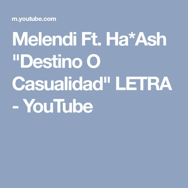 "Melendi Ft. Ha*Ash ""Destino O Casualidad"" LETRA - YouTube"