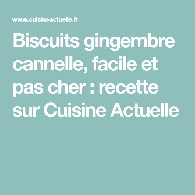 Biscuits gingembre cannelle, facile et pas cher : recette sur Cuisine Actuelle