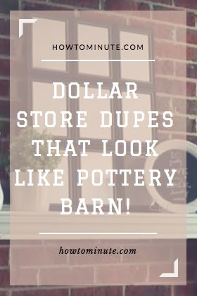 Dollar Store Dupes That Look Like Pottery Barn
