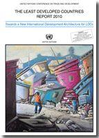 Los países menos adelantados : informe de 2010 : hacia una nueva arquitectura internacional del desarrollo en favor de los PMA / preparado por la Secretaría de la UNCTAD