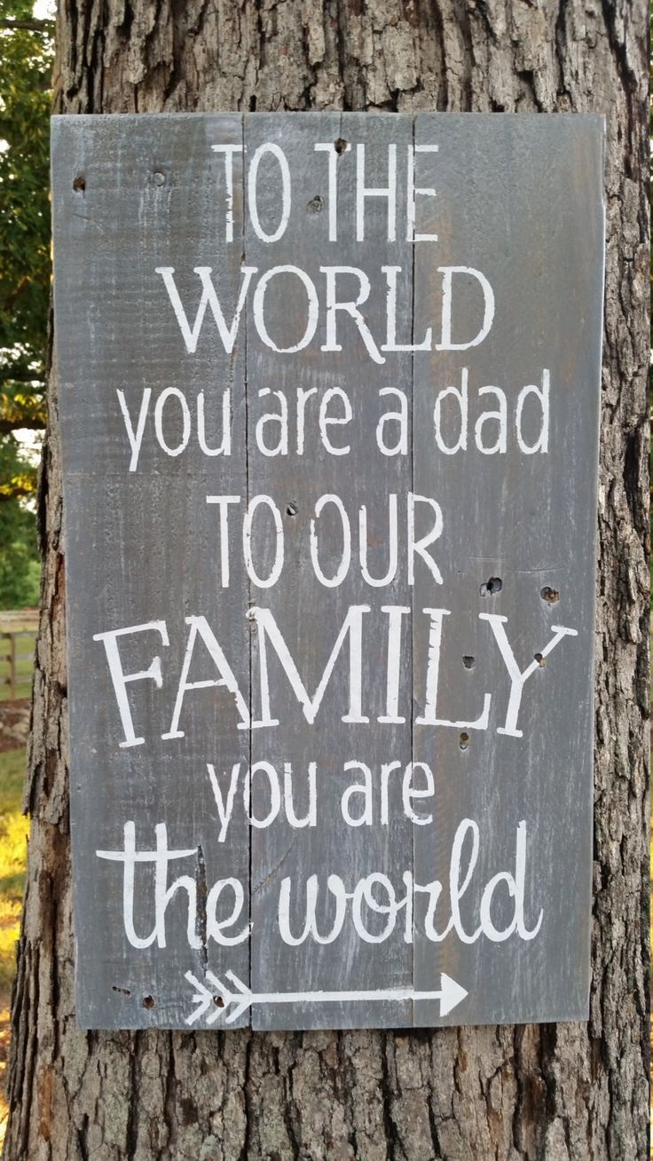 To The World You Are A Dad To Our Family You Are The World - Father's Day Gift, Father Sign, Rustic Sign, Pallet Wood Dad Sign by HansenCrafted on Etsy