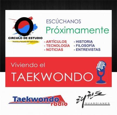 Se viene un nuevo programa radial realizado por El Circulo De Estudio Historia Y Filosofía Del Taekwondo