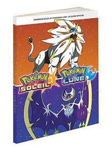 Guide Officiel : Pokémon Soleil et Pokémon Lune