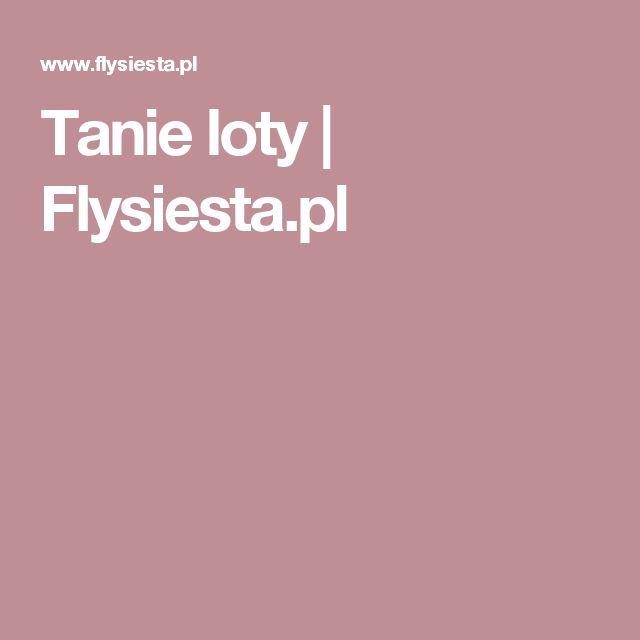 Tanie loty | Flysiesta.pl