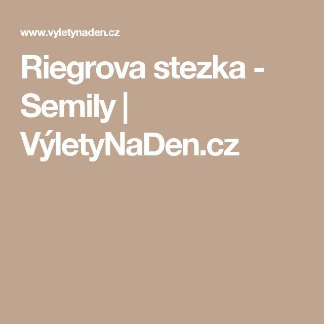 Riegrova stezka - Semily | VýletyNaDen.cz