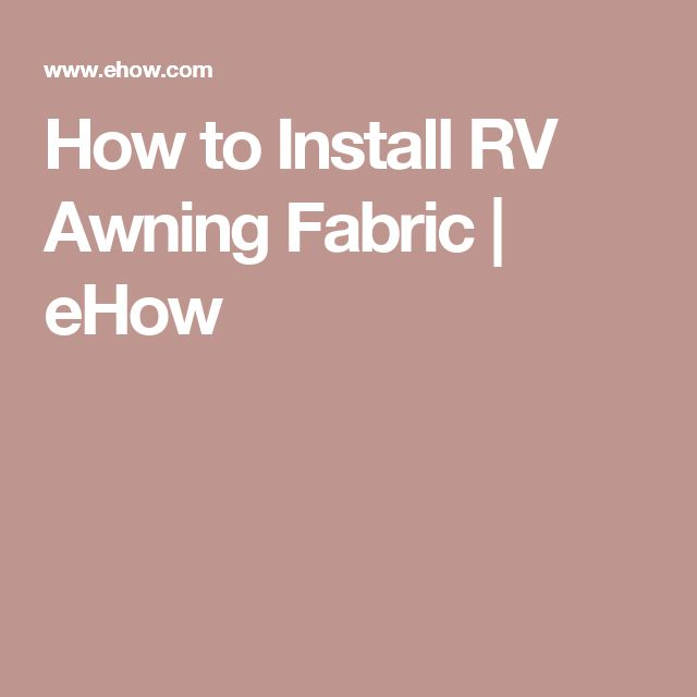 How to Install RV Awning Fabric | eHow