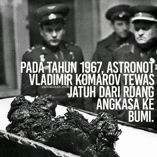 Pada tahun 1967 Astronot Vladimir Komarov tewas jatuh dari ruang angkasa ke Bumi. #dahtaukahfact #dahtaukah