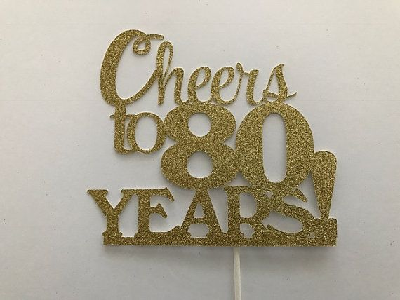 Cheers to 80 Years Cake Topper Birthday topper by MyPaintedDesigns