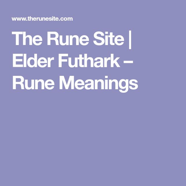 The Rune Site | Elder Futhark – Rune Meanings