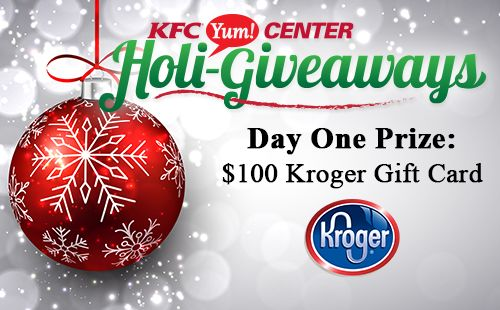 Is Kroger Open On Christmas Eve.Kfc Yum Center Holi Giveaway Day One Prize 100 Kroger