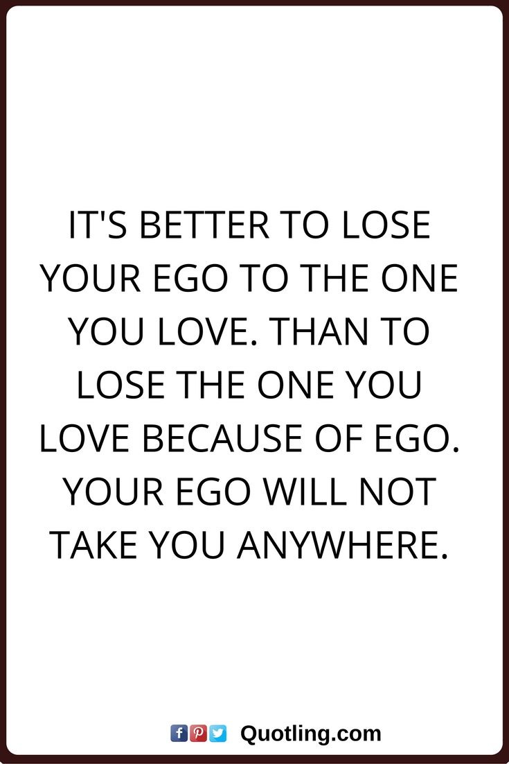 A main issue in society today, overgrown ego's. This goes for friendships, relationships, work, government, etc...