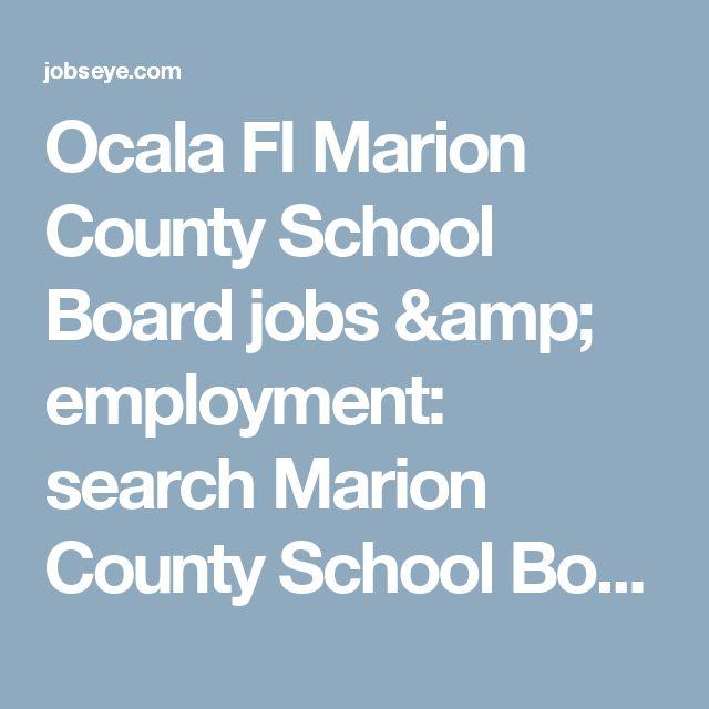 Ocala Fl Marion County School Board jobs & employment: search Marion County School Board jobs in Ocala Fl | JobsEye