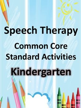Speech Therapy Common Core Activities for Kindergarten Follow all our boards at pinterest.com/linguahealth for our latest therapy pins and visit linguahealth.com for even more resources