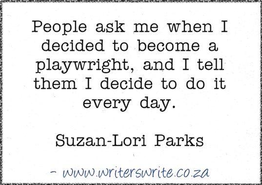Quotable – Suzan-Lori Parks – Writers Write