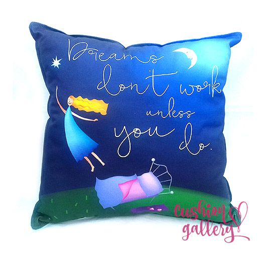 """Dreams don't work unless you do"" Decorative cushion with my illustration"