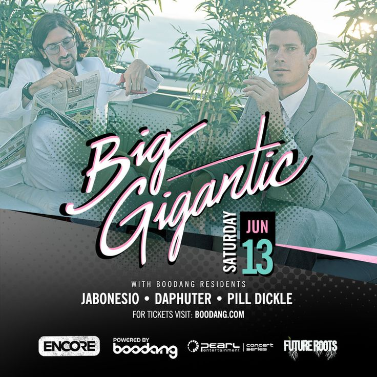 Saturday, June 13th - Big Gigantic @ Encore - Tickets: $20
