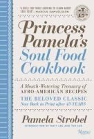 Princess Pamela's soul food cookbook : a mouth -watering treasury of Afro-American recipes : the beloved classic now back in print after 45 years