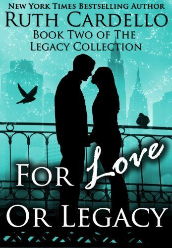 For Love or Legacy (Book 2) (Legacy Collection) by Ruth Cardello, http://www.amazon.com/dp/B005IB03NA/ref=cm_sw_r_pi_dp_AzzZrb1QHZWTW