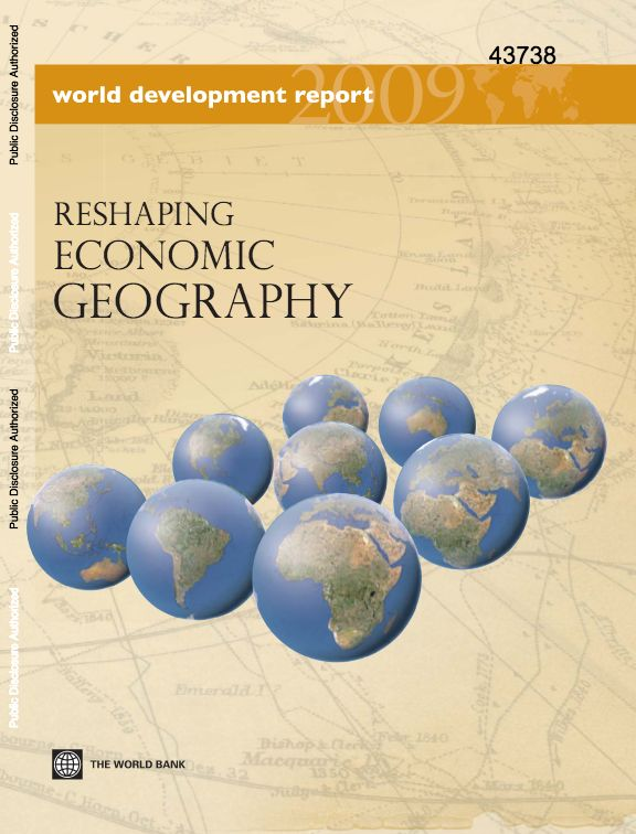 World Bank (2009b) Reshaping Economic Geography: World Development Report, 2009, World Bank, Washington, DC