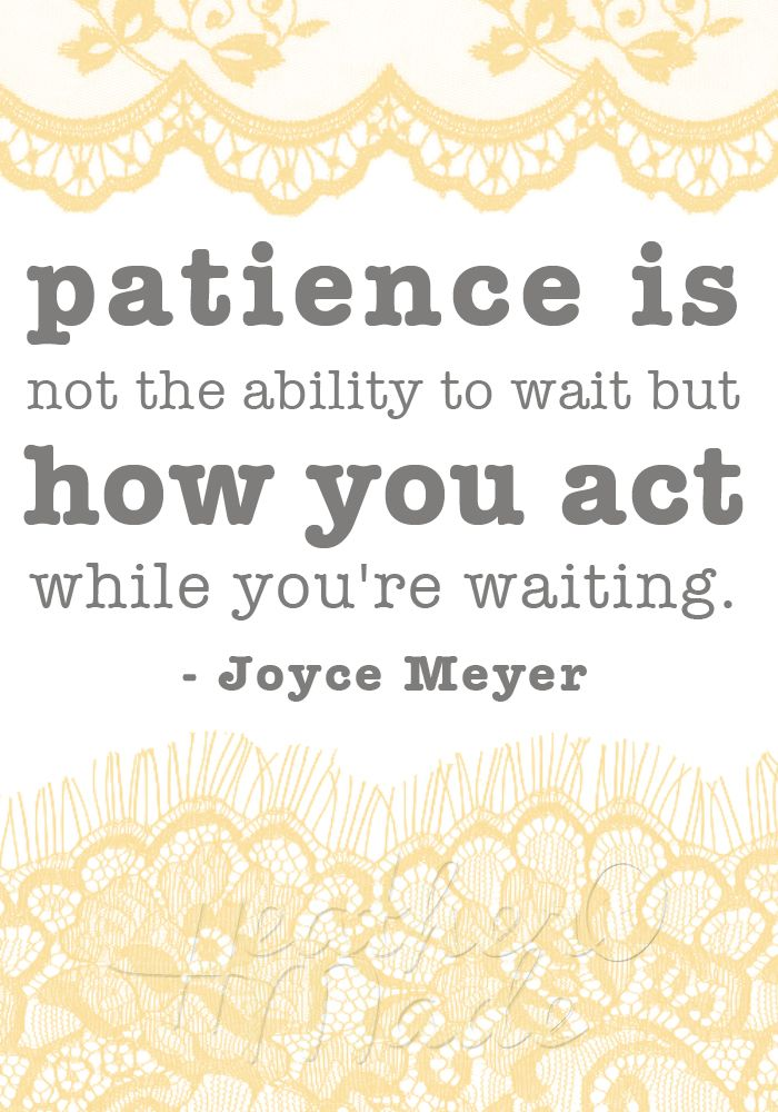 patience is not the ability to wait but how you act while you're waiting - give thanks with a grateful heart at all times.