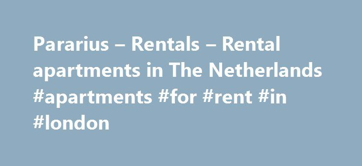 Pararius – Rentals – Rental apartments in The Netherlands #apartments #for #rent #in #london http://apartment.remmont.com/pararius-rentals-rental-apartments-in-the-netherlands-apartments-for-rent-in-london/  #rental apartments # The leading rental website in The Netherlands Use our app to have 10,129 rental properties at hand What is Pararius ? The leading rental website in The Netherlands connected with over 1,500 rental specialists. Every year over 70,000 people find a rental property…