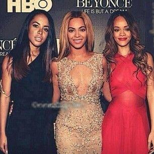 Aaliyah, Beyonce, Rihanna