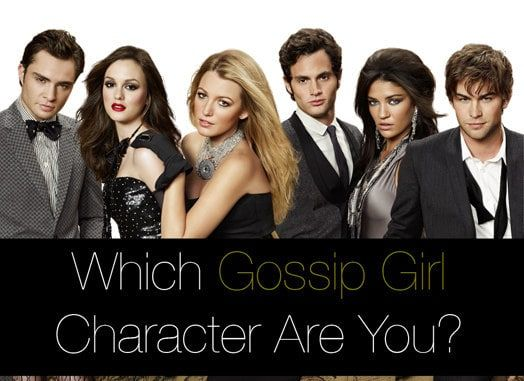 """Which """"Gossip Girl"""" Character Are You?"""