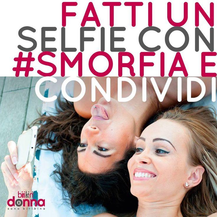 Ovunque tu sia fatti un selfie con #smorfia e condividilo sulla nostra pagina! #sonobirikina #birikinidonna