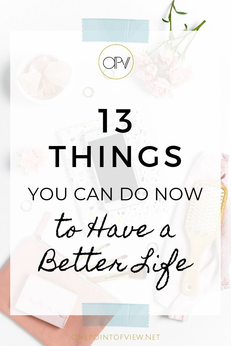 13 Things You Can Do Now To Have A Better Life Goal Planning