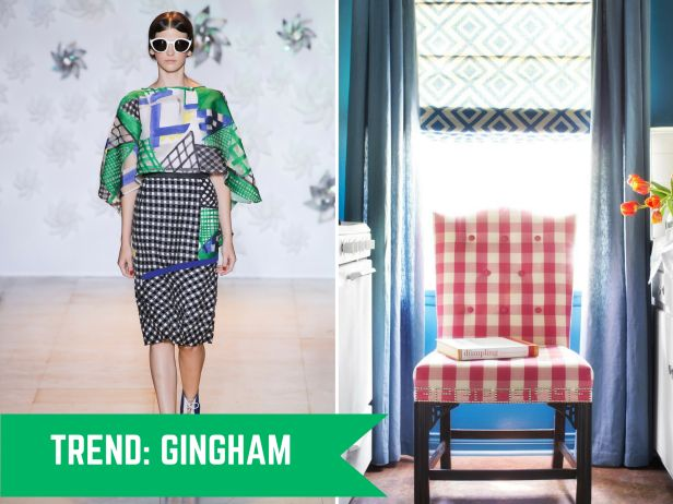The worlds of fashion and interiors are becoming more and more intertwined.  Trend:  Gingham.