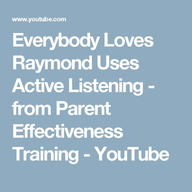 Everybody Loves Raymond Uses Active Listening - from Parent Effectiveness Training - YouTube