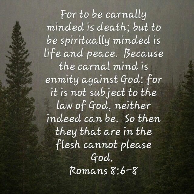 Romans 8:6-8 KJV
