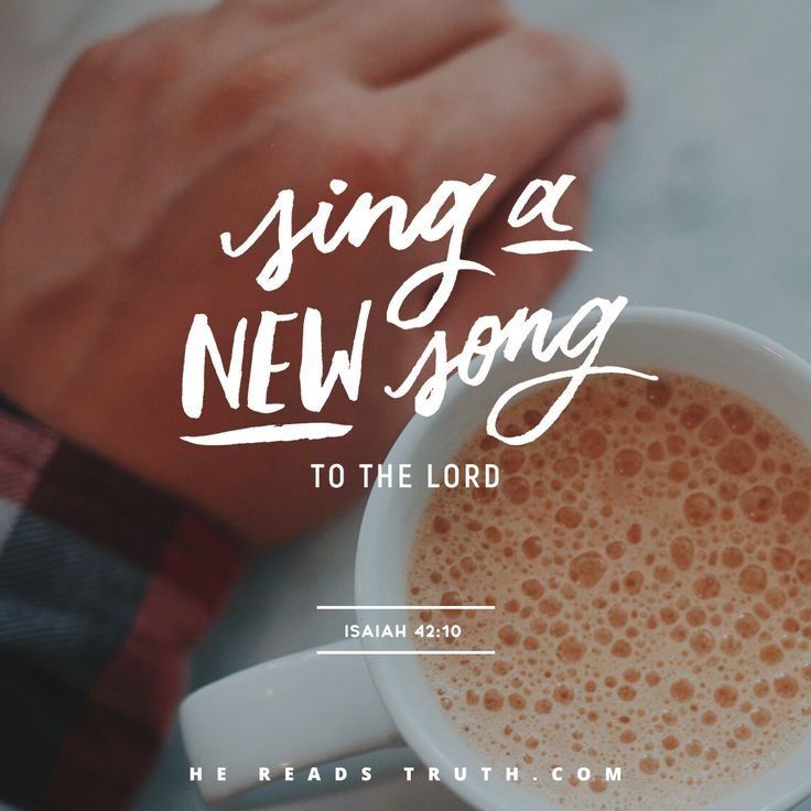 A Song of Praise | hereadstruth Day 31: Isaiah 42:1-25,  Isaiah 43:1-28, Psalm 72:1-4, 2 Corinthians 5:17