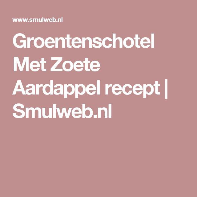 Groentenschotel Met Zoete Aardappel recept | Smulweb.nl