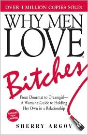 Why Men Love Bitches: Worth Reading, But, Book Worth, Guide To, Doormat, Bitch, Woman Guide, Sherri Argov, Relationships