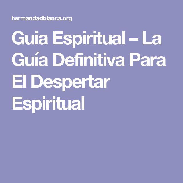 Guia Espiritual – La Guía Definitiva Para El Despertar Espiritual