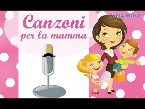 Canzoni per la mamma | °°°FILASTROCCHE,CANTI,POESIE PER L'INFANZIA °°° Giocoliereitaly °°°
