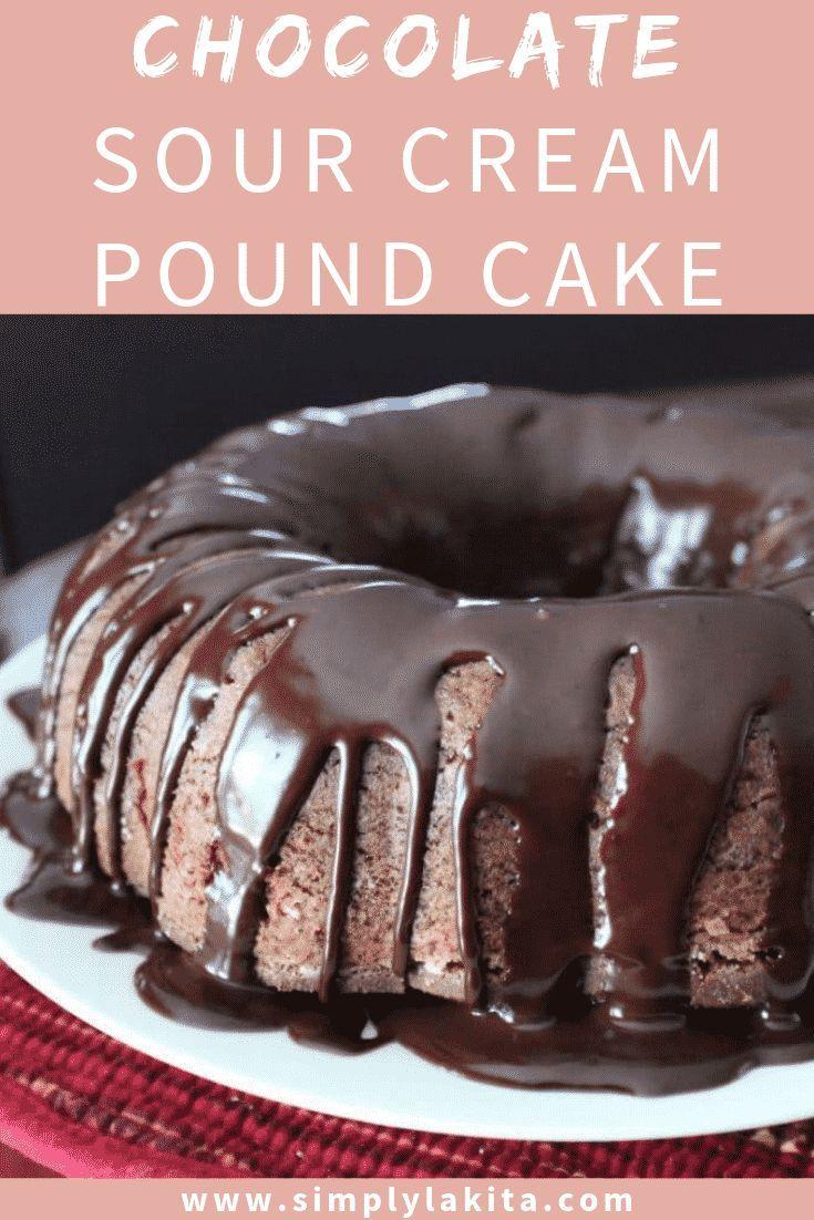 Chocolate Sour Cream Pound Cake Recipe With Images Sour Cream Pound Cake Easy Chocolate Ganache Dessert Recipes