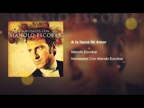 Manolo Escobar - A la nana mi amor
