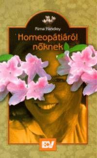 Könyv: Homeopátiáról nőknek (Rima Handley)