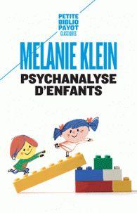 Psychanalyse d'enfants / Mélanie Klein, 2017 http://bu.univ-angers.fr/rechercher/description?notice=000887544