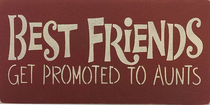 Best Friends Get Promoted To Aunt Signs To Make Niece