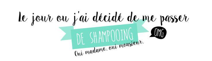 Et un jour, la blogueuse beauté ouvre les yeux et décide de se passer de shampooing. No poo, me voilà !