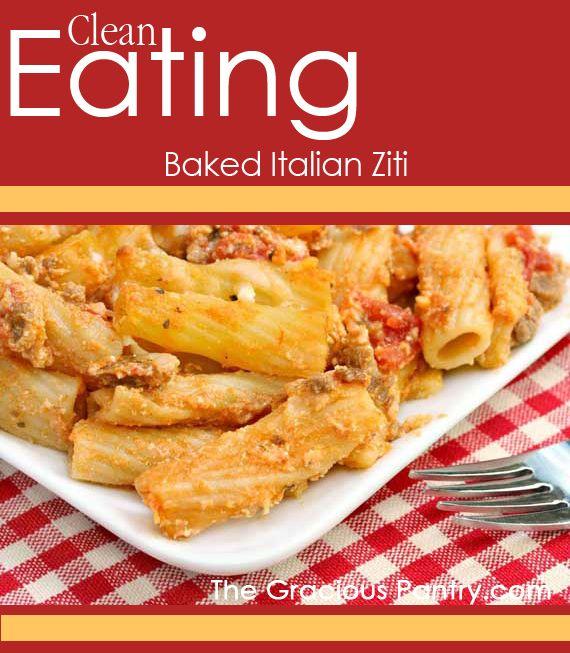 Clean Eating Baked Italian Ziti.  #cleaneating #eatclean #cleaneatingrecipes #noaddedsugar #noaddedsugarrecipes