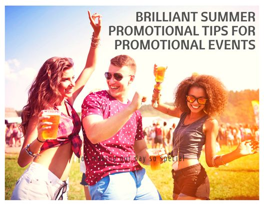 Brilliant Summer Promotional Tips For Promotional Events! #blog #summer events #giveaways