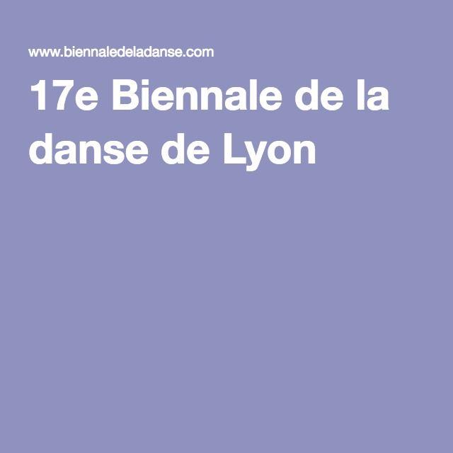 17e Biennale de la danse de Lyon