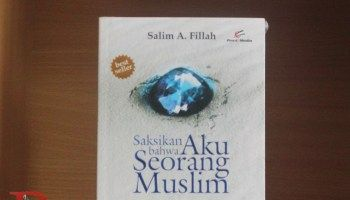 Jual Buku Saksikan Bahwa Aku Seorang Muslim Karya Salim A Fillah