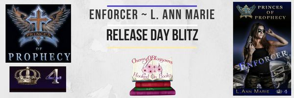 Release Day Blitz  Enforcer by  L.Ann Marie @HOB_CBPromotion    Book - Enforcer (Princes of Prophecy 4)   Author - L.Ann Marie  Release Day Blitz  Hosted by Hooked on books & Cherry0Blossoms Promotions  Enforcer is the Fourth book in the Princes of Prophecy. It is a little different than the others. Women are extremely resilient when they need to be. This book shows that right from the beginning. Things arent always what they seem to be and we get a firsthand look at how that plays out for…